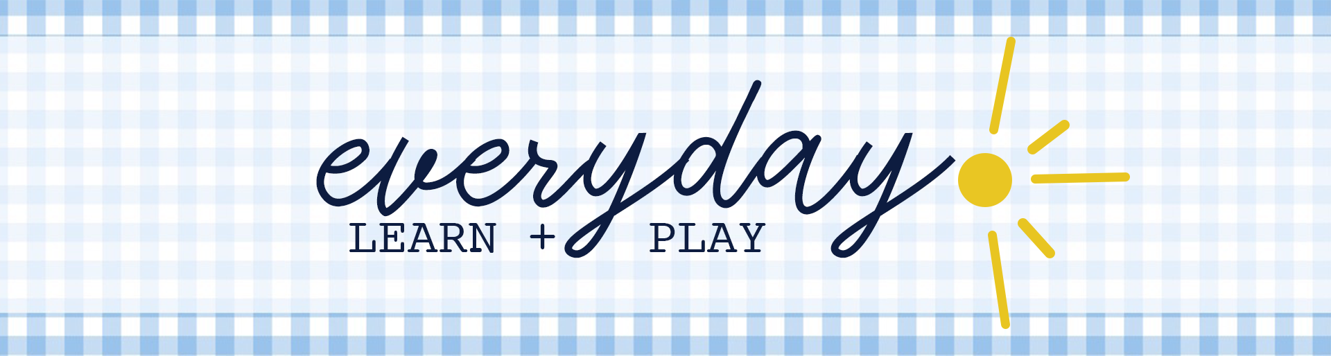 Everyday Learn and Play
